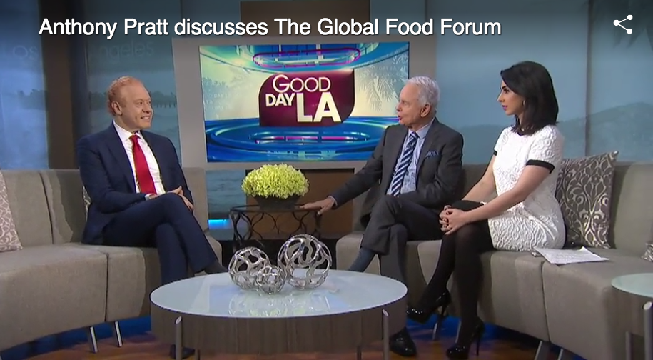 Anthony-Pratt-Global-Food-Forum-GoodDayLA